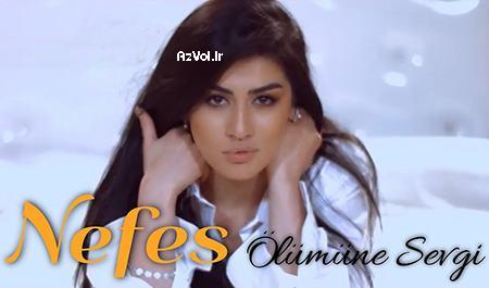 دانلود آهنگ آذربایجانی جدید Nefes Memmedli به نام Olumune Sevgi
